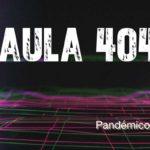 """En colaboración con Radio UV y Radio UACH presentamos """"Aula 404 Pandémico 2020"""""""