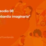 16 días y contando: Episodio 08 - Cobardía imaginaria
