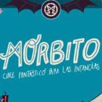 Morbito: cine fantástico para las infancias